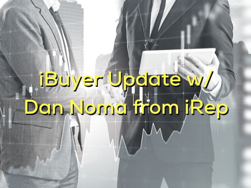 HCA_iBuyer-Update-w-Dan-Noma-from-iRep